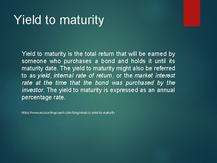 Yield to maturity is the total return that will be earned by someone who