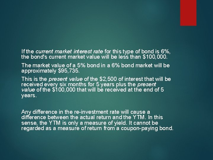 If the current market interest rate for this type of bond is 6%, the