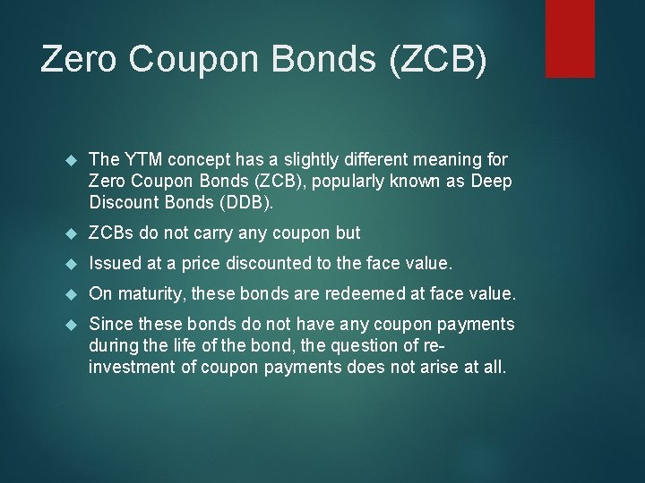 Zero Coupon Bonds (ZCB) The YTM concept has a slightly different meaning for Zero