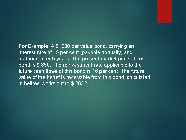 For Example: A $1000 par value bond, carrying an interest rate of 15 per