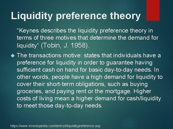 "Liquidity preference theory ""Keynes describes the liquidity preference theory in terms of three motives"
