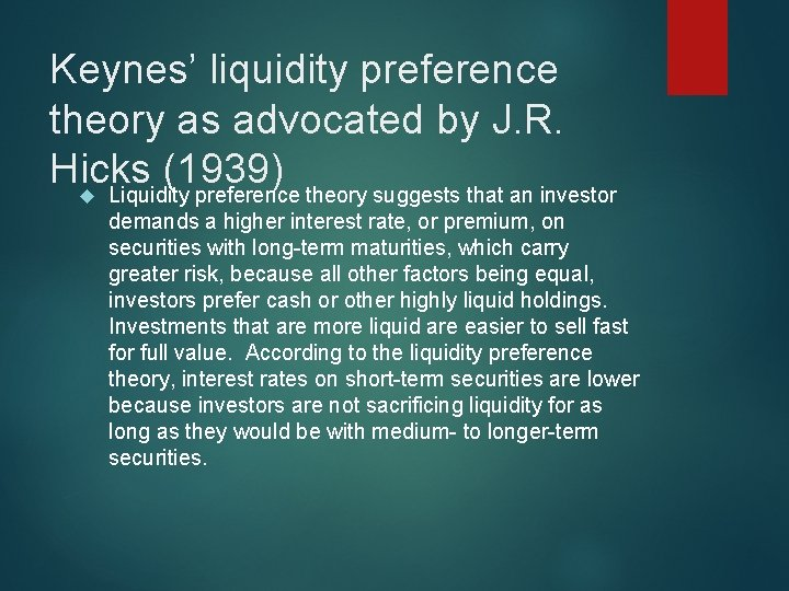 Keynes' liquidity preference theory as advocated by J. R. Hicks (1939) Liquidity preference theory