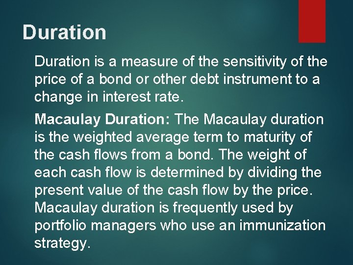 Duration is a measure of the sensitivity of the price of a bond or