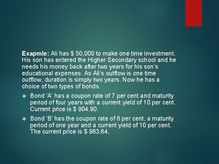 Exapmle: Ali has $ 50, 000 to make one time investment. His son has