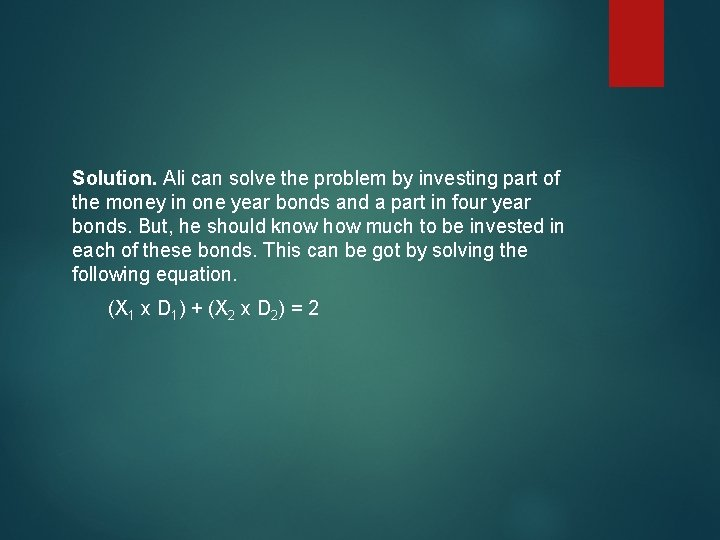 Solution. Ali can solve the problem by investing part of the money in one