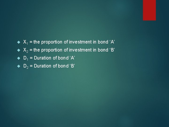 X 1 = the proportion of investment in bond 'A' X 2 =