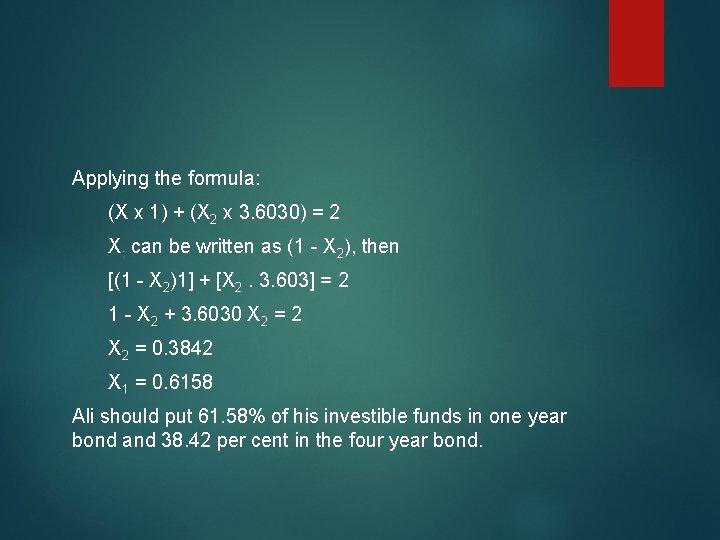 Applying the formula: (X x 1) + (X 2 x 3. 6030) = 2