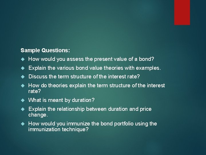 Sample Questions: How would you assess the present value of a bond? Explain the