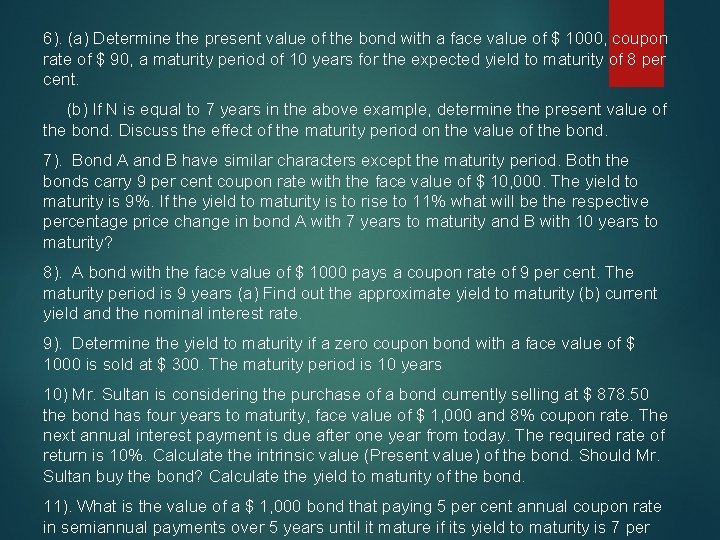 6). (a) Determine the present value of the bond with a face value of
