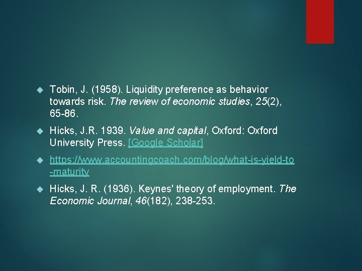 Tobin, J. (1958). Liquidity preference as behavior towards risk. The review of economic