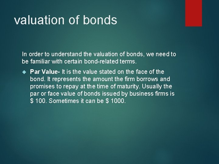 valuation of bonds In order to understand the valuation of bonds, we need to