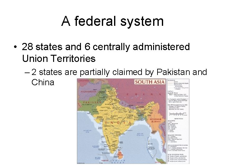 A federal system • 28 states and 6 centrally administered Union Territories – 2