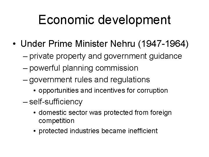 Economic development • Under Prime Minister Nehru (1947 -1964) – private property and government
