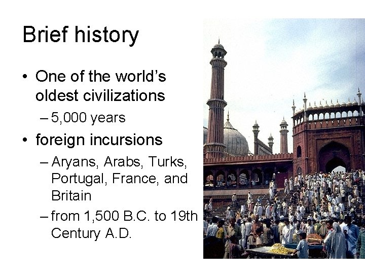 Brief history • One of the world's oldest civilizations – 5, 000 years •