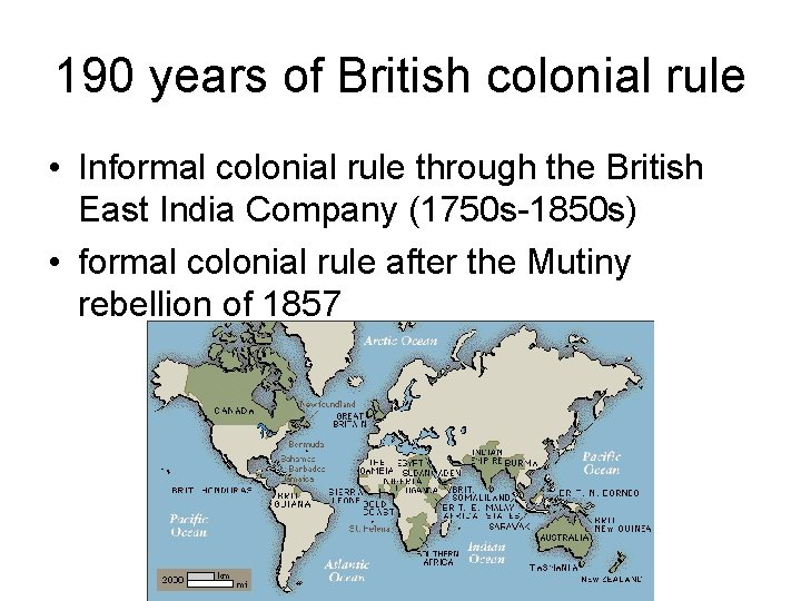 190 years of British colonial rule • Informal colonial rule through the British East