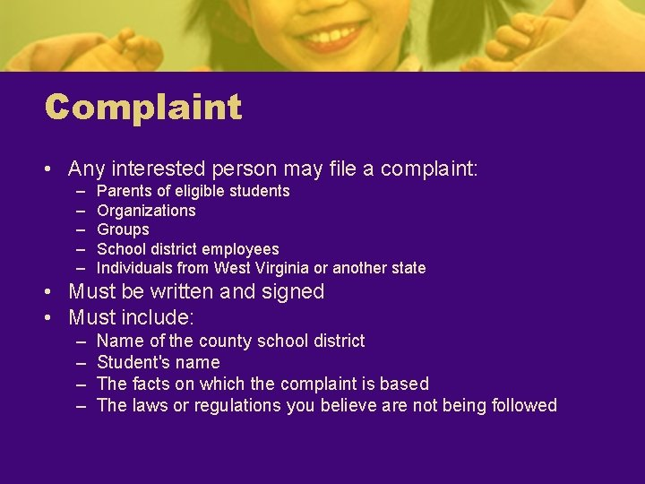 Complaint • Any interested person may file a complaint: – – – Parents of