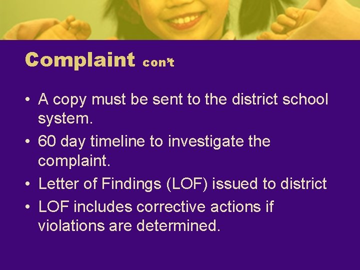 Complaint con't • A copy must be sent to the district school system. •