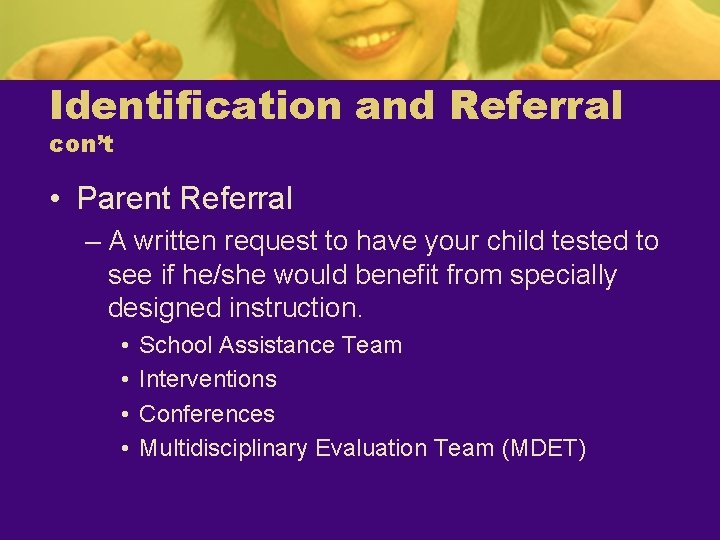 Identification and Referral con't • Parent Referral – A written request to have your