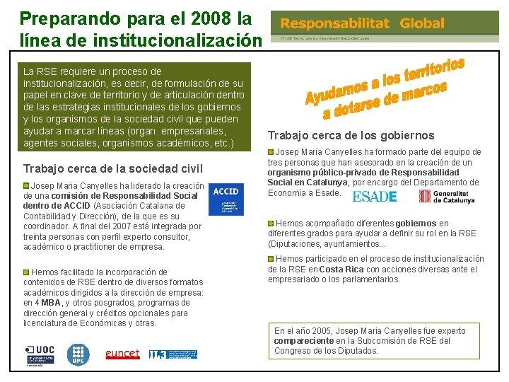 Preparando para el 2008 la línea de institucionalización La RSE requiere un proceso de