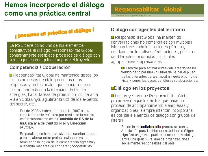 Hemos incorporado el diálogo como una práctica central Diálogo con agentes del territorio La