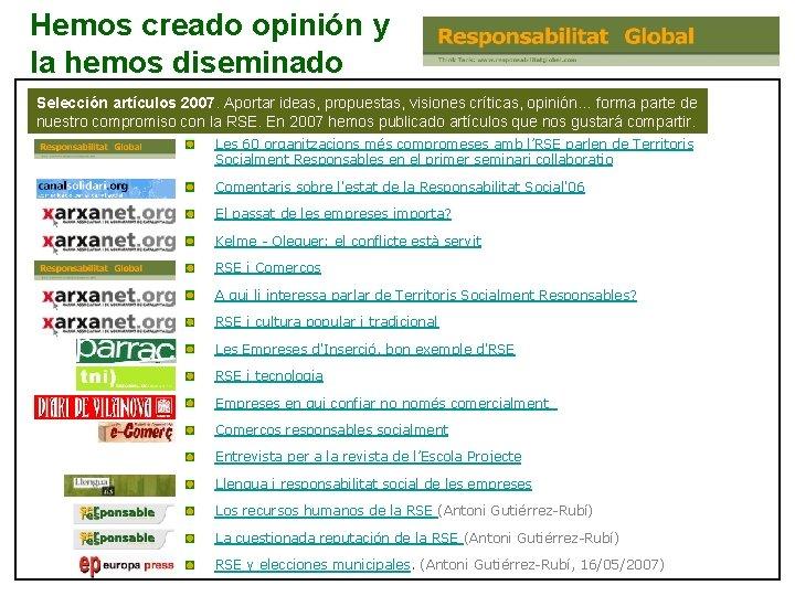 Hemos creado opinión y la hemos diseminado Selección artículos 2007. Aportar ideas, propuestas, visiones