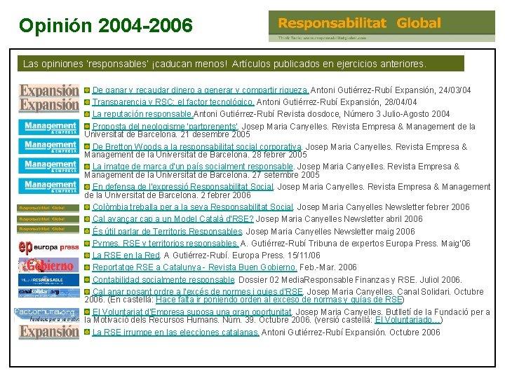 Opinión 2004 -2006 Las opiniones 'responsables' ¡caducan menos! Artículos publicados en ejercicios anteriores. De