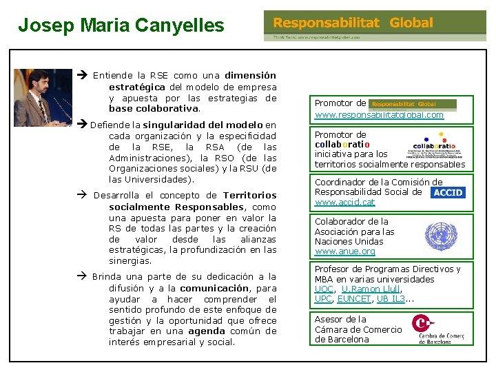 Josep Maria Canyelles Entiende la RSE como una dimensión estratégica del modelo de empresa