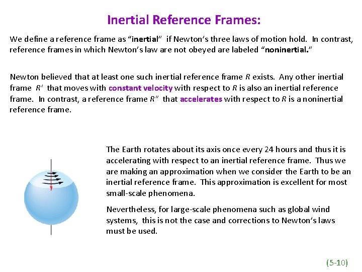 """Inertial Reference Frames: We define a reference frame as """"inertial"""" if Newton's three laws"""