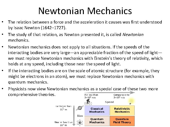 Newtonian Mechanics • The relation between a force and the acceleration it causes was
