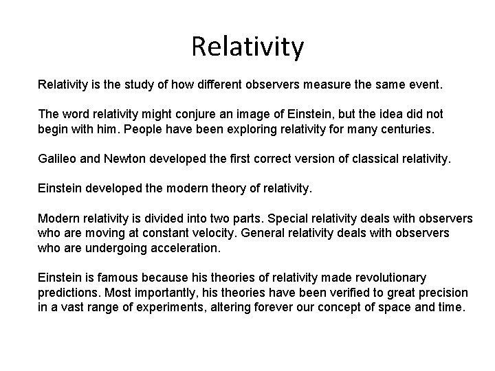 Relativity is the study of how different observers measure the same event. The word