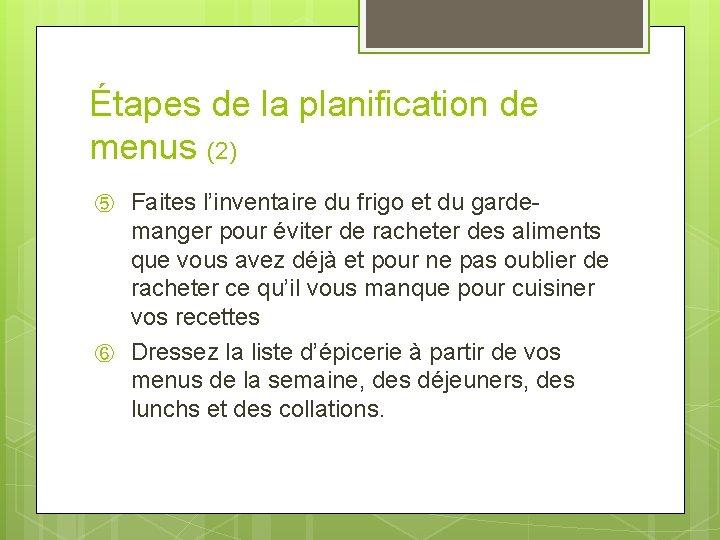 Étapes de la planification de menus (2) ⑤ ⑥ Faites l'inventaire du frigo et