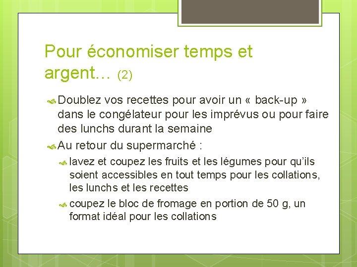 Pour économiser temps et argent… (2) Doublez vos recettes pour avoir un « back-up