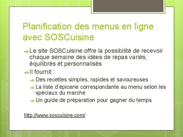 Planification des menus en ligne avec SOSCuisine Le site SOSCuisine offre la possibilité de