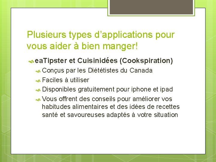 Plusieurs types d'applications pour vous aider à bien manger! ea. Tipster Conçus et Cuisinidées
