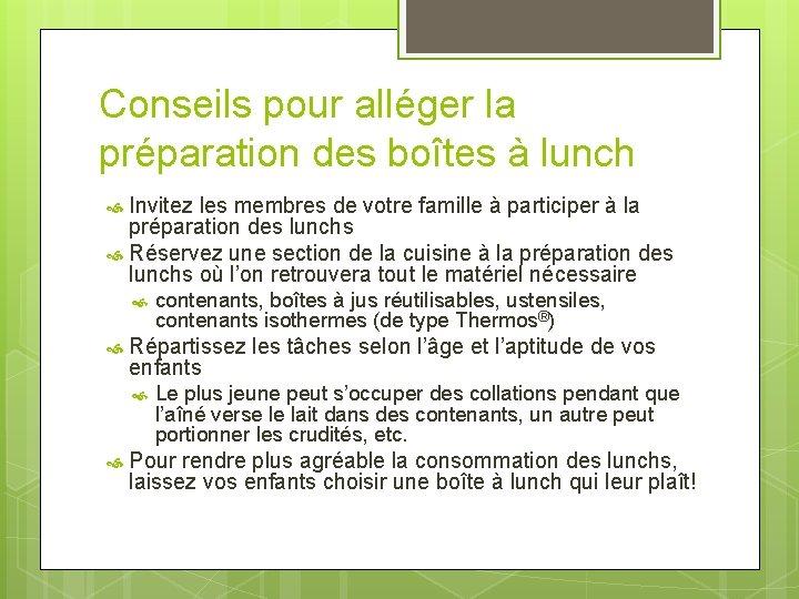 Conseils pour alléger la préparation des boîtes à lunch Invitez les membres de votre
