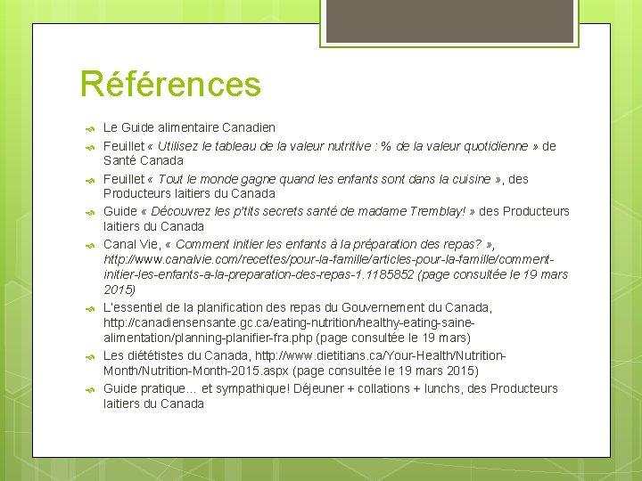 Références Le Guide alimentaire Canadien Feuillet « Utilisez le tableau de la valeur nutritive