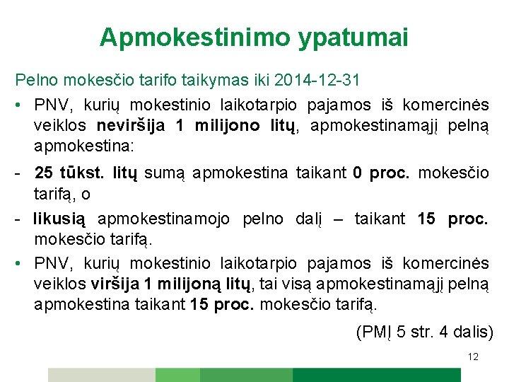 pelno mokesčio galimybių bendradarbiavimas forex bank helsingborg darbo valandos