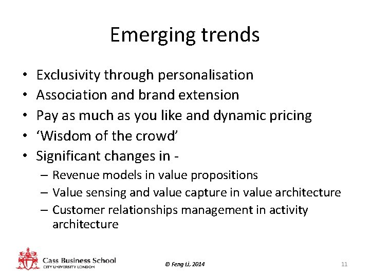 Emerging trends • • • Exclusivity through personalisation Association and brand extension Pay as
