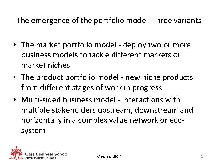 The emergence of the portfolio model: Three variants • The market portfolio model -