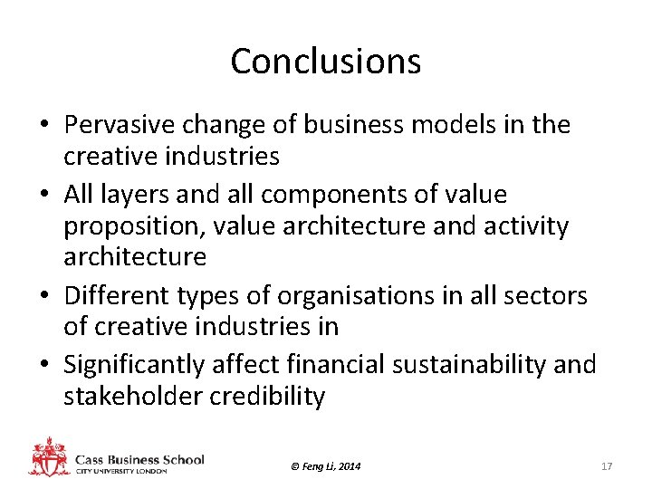 Conclusions • Pervasive change of business models in the creative industries • All layers
