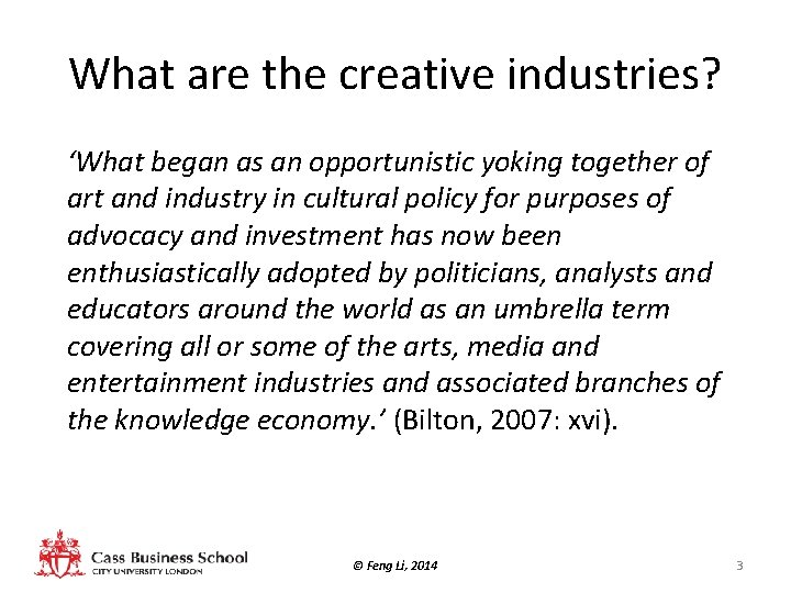 What are the creative industries? 'What began as an opportunistic yoking together of art