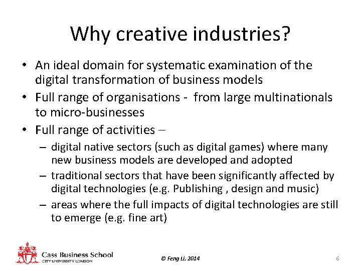 Why creative industries? • An ideal domain for systematic examination of the digital transformation