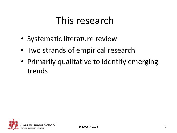 This research • Systematic literature review • Two strands of empirical research • Primarily