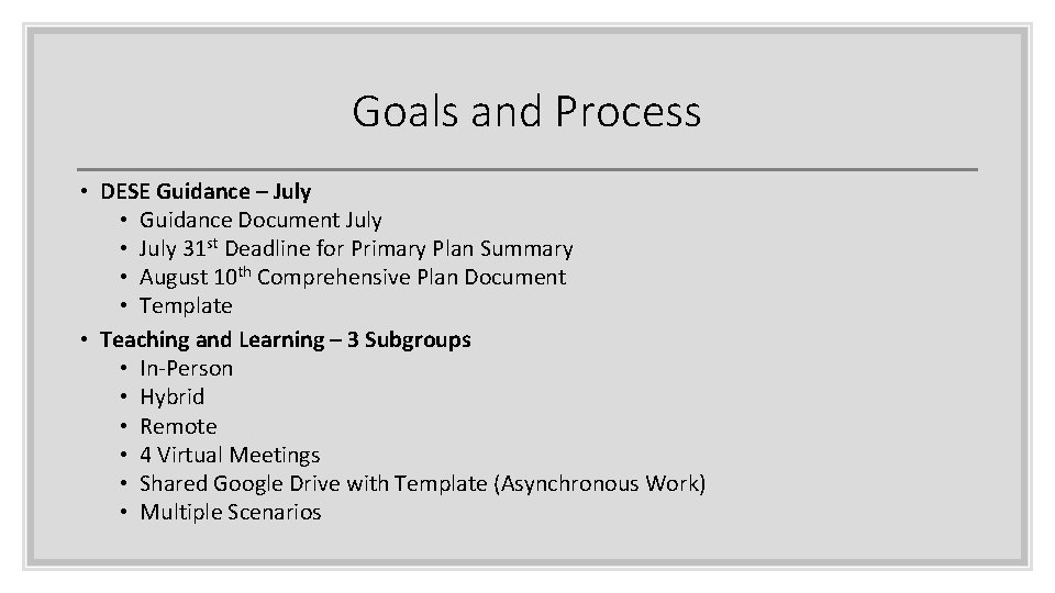 Goals and Process • DESE Guidance – July • Guidance Document July • July