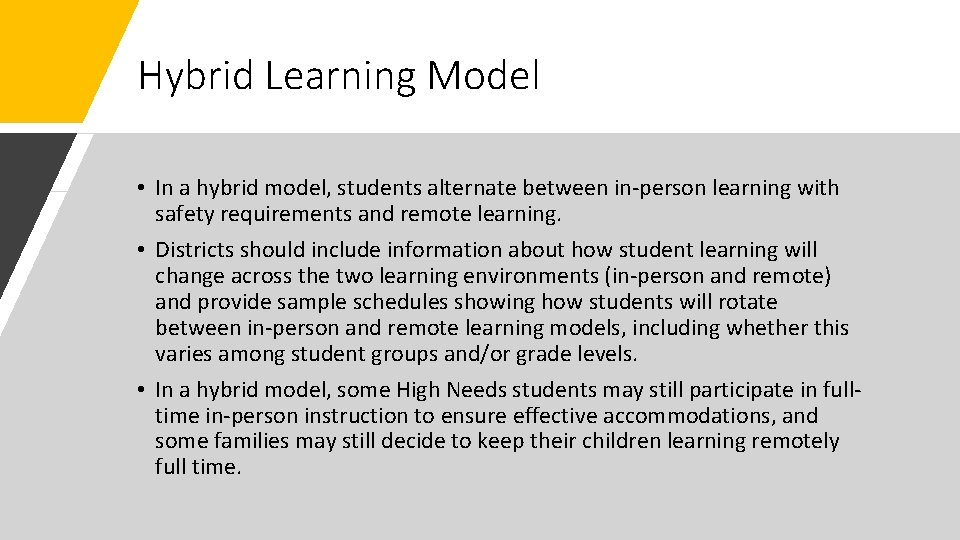 Hybrid Learning Model • In a hybrid model, students alternate between in-person learning with