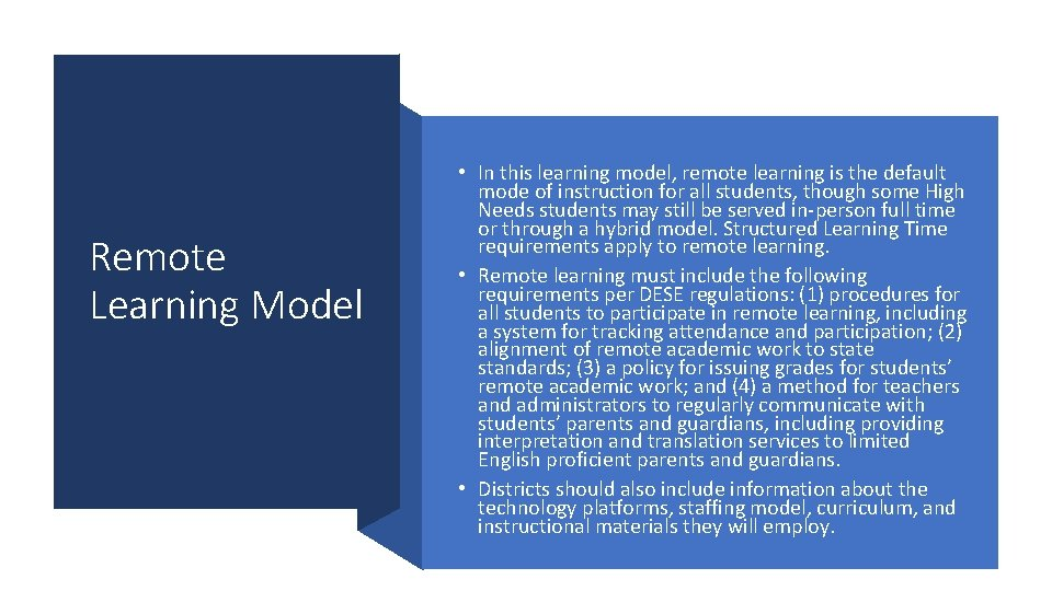 Remote Learning Model • In this learning model, remote learning is the default mode