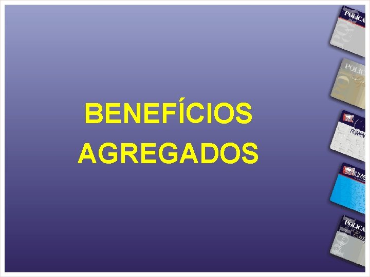 BENEFÍCIOS AGREGADOS