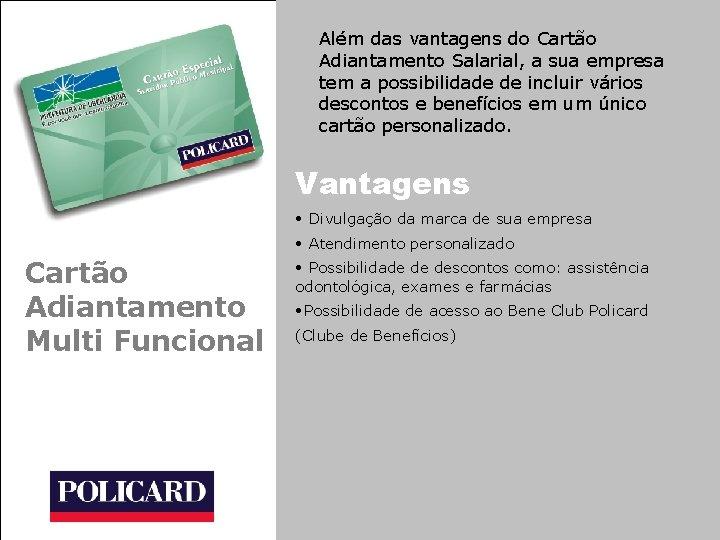 Além das vantagens do Cartão Adiantamento Salarial, a sua empresa tem a possibilidade de