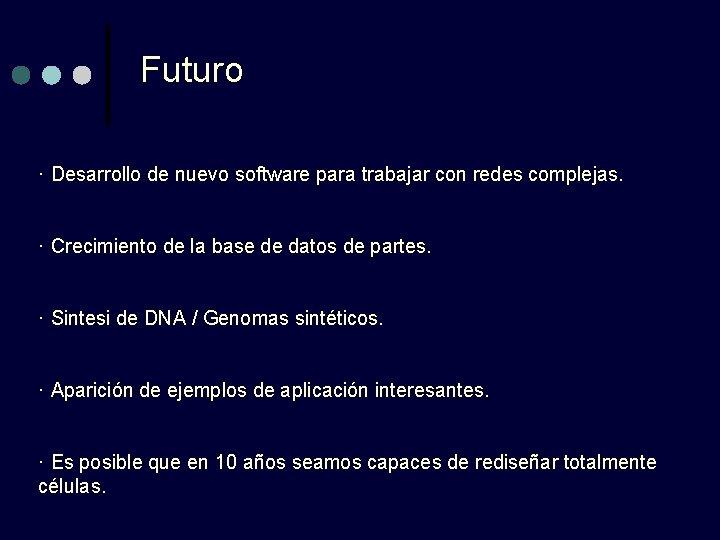 Futuro · Desarrollo de nuevo software para trabajar con redes complejas. · Crecimiento de