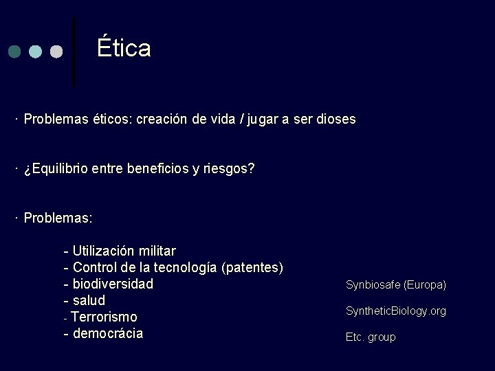 Ética · Problemas éticos: creación de vida / jugar a ser dioses · ¿Equilibrio